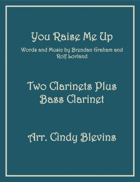 You Raise Me Up, for Two Clarinets and Bass Clarinet