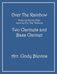 Over The Rainbow (from The Wizard Of Oz), for Two Clarinets and Bass Clarinet