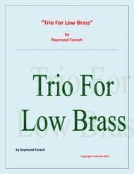 Trio for Low Brass (Trombone; Euphonium and Tuba) - Easy/Beginner