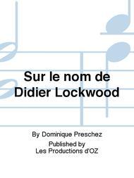 Sur le nom de Didier Lockwood