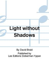 Light without  Shadows