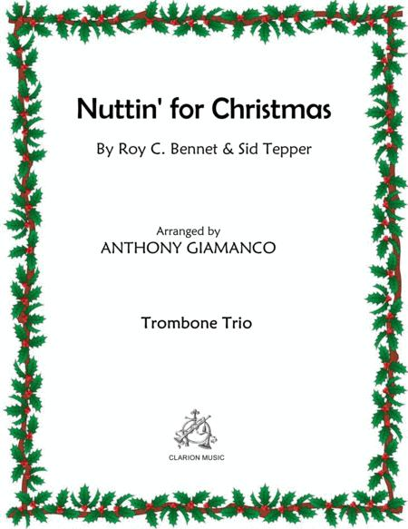 Nuttin For Christmas.Download Nuttin For Christmas Trombone Trio 2018 Holiday