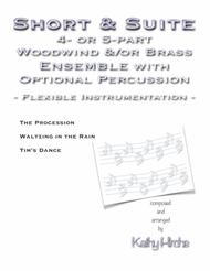 Short & Suite - 4- or 5-part Woodwind &/or Brass Ensemble with Optional Percussion - Flexible Instrumentation
