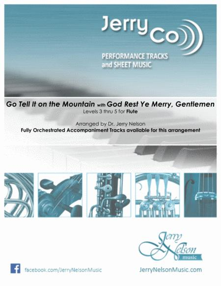 Go Tell It on the Mtn with God Rest Ye (Arrangements Level 3-5 for FLUTE + Written Acc)