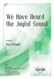 We Have Heard the Joyful Sound