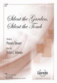 Silent the Garden, Silent the Tomb