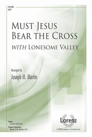 Must Jesus Bear the Cross