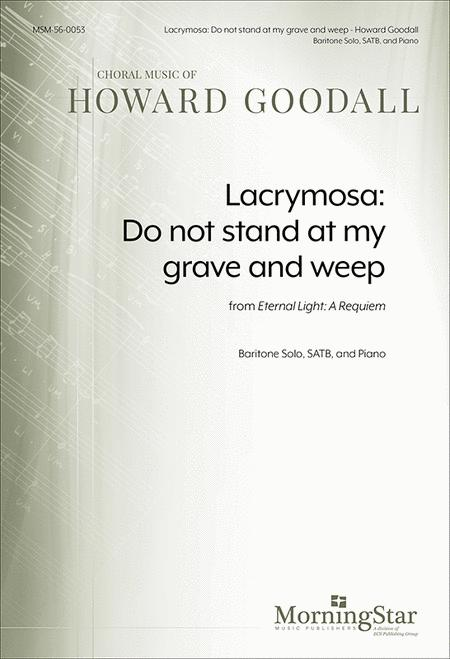 Lacrymosa: Do not stand at my grave and weep from Eternal Light: A Requiem