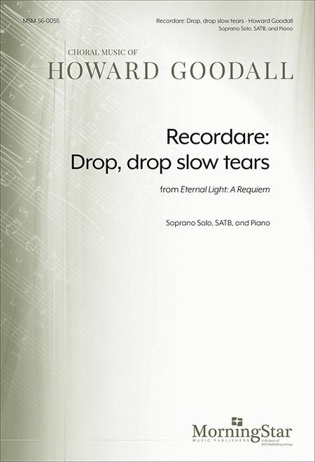 Recordare: Drop, drop slow tears from Eternal Light: A Requiem