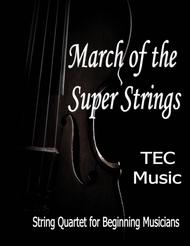 March of the Super Strings (for Beginning String Quartets and Orchestras)