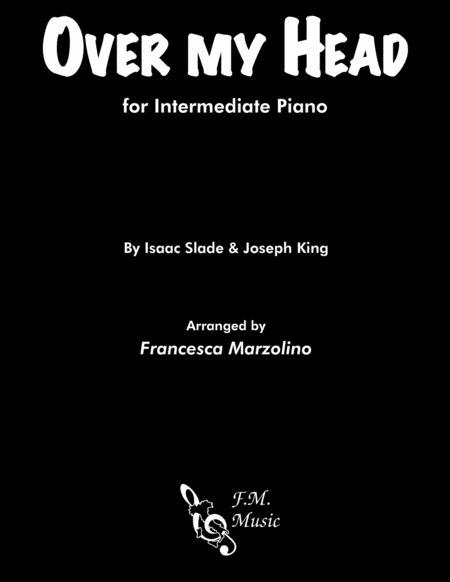 Over My Head (Cable Car) - Intermediate Piano