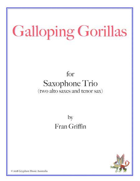 Galloping Gorillas for saxophone trio (two altos and tenor)