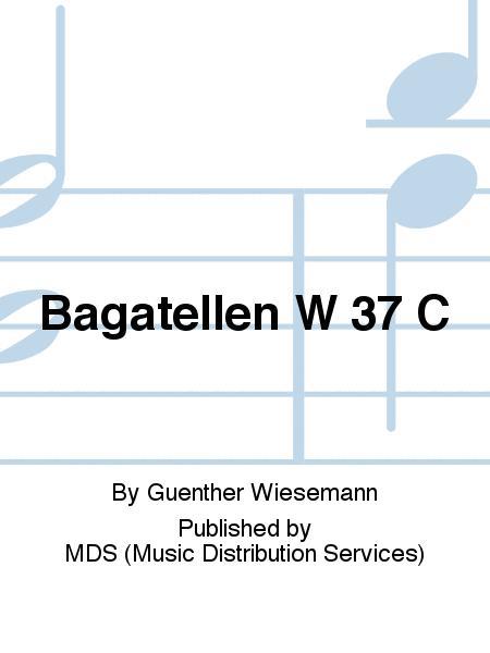 Bagatellen W 37 C