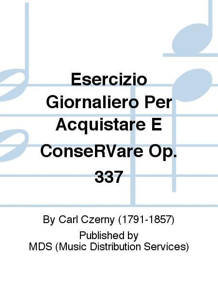 Esercizio Giornaliero per Acquistare e Conservare op. 337