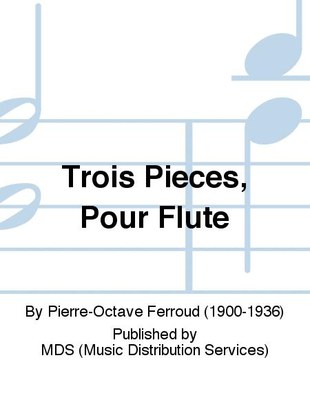 Trois Pieces, pour Flute