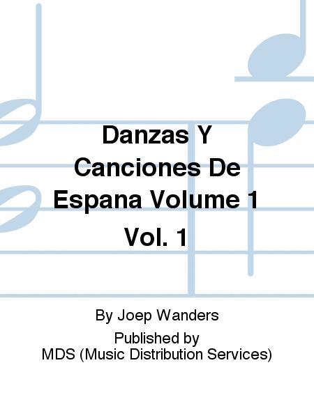 Danzas y Canciones de Espana Volume 1 Vol. 1