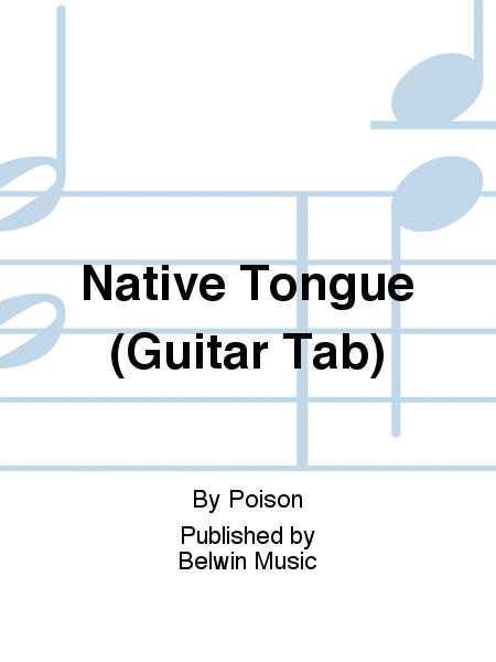 Native Tongue (Guitar Tab) Sheet Music By Poison - Sheet