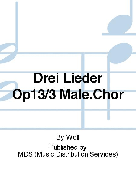 DREI LIEDER Op13/3 Male.Chor