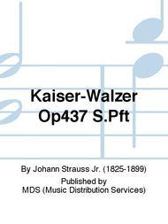KAISER-WALZER Op437 S.Pft