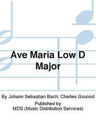 Ave Maria Low D Major