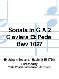 Sonata in G a 2 Claviers et Pedal BWV 1027