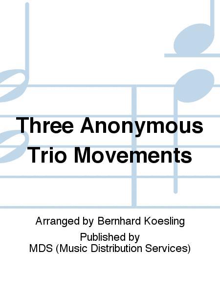 Three Anonymous Trio Movements