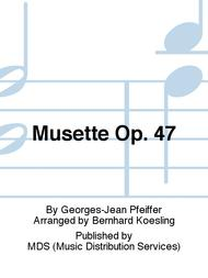 Musette op. 47