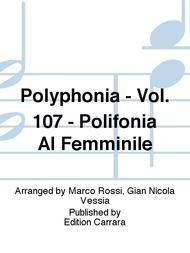 Polyphonia - Vol. 107 - Polifonia al femminile