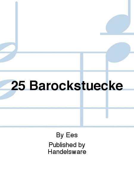 25 BAROCKSTUECKE