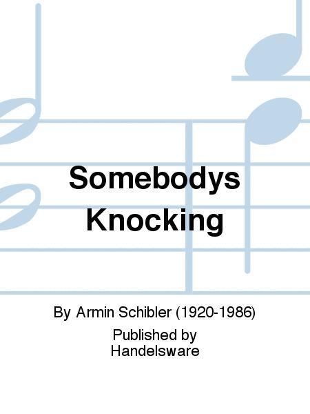 SOMEBODYS KNOCKING