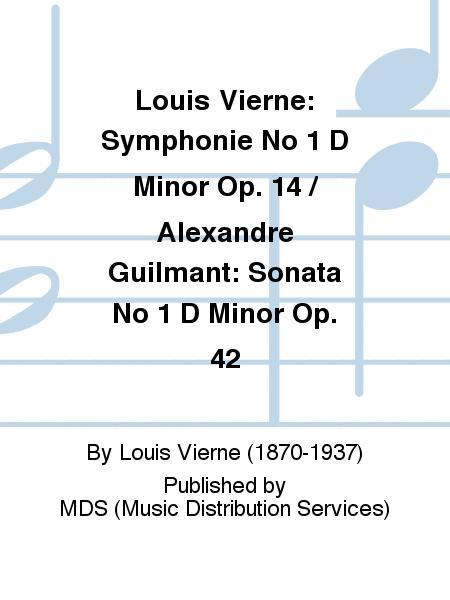 Louis Vierne: Symphonie No 1 D Minor Op. 14 / Alexandre Guilmant: Sonata No 1 D Minor Op. 42