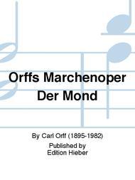 Orffs Marchenoper Der Mond