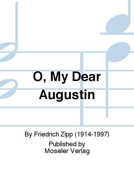 O, my dear Augustin