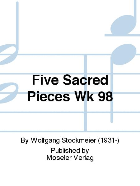 Five sacred pieces Wk 98