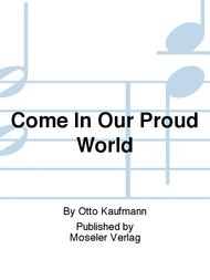 Come in our proud world