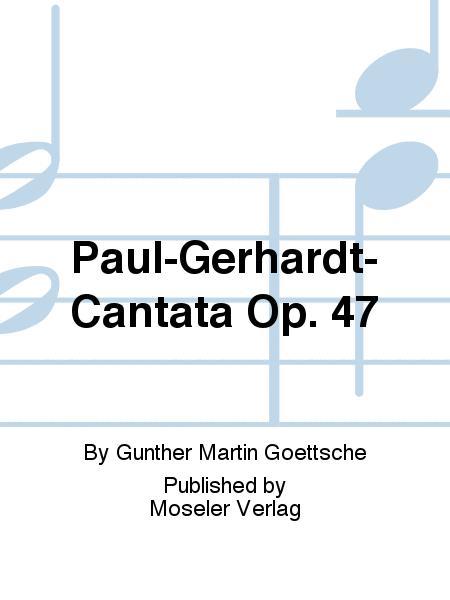Paul-Gerhardt-Cantata op. 47