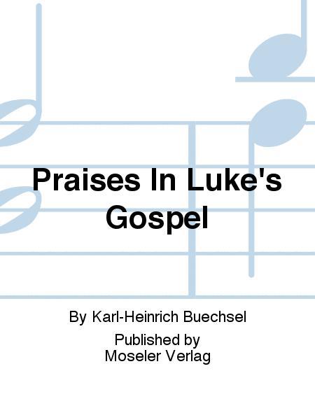 Praises in Luke's Gospel