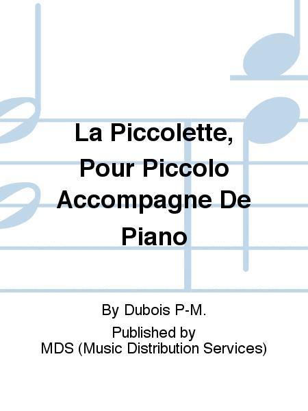 LA PICCOLETTE, POUR PICCOLO ACCOMPAGNE DE PIANO