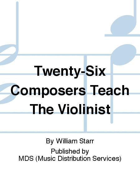 Twenty-six composers teach the violinist