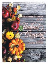 Worship Hymns for the Harvest Season