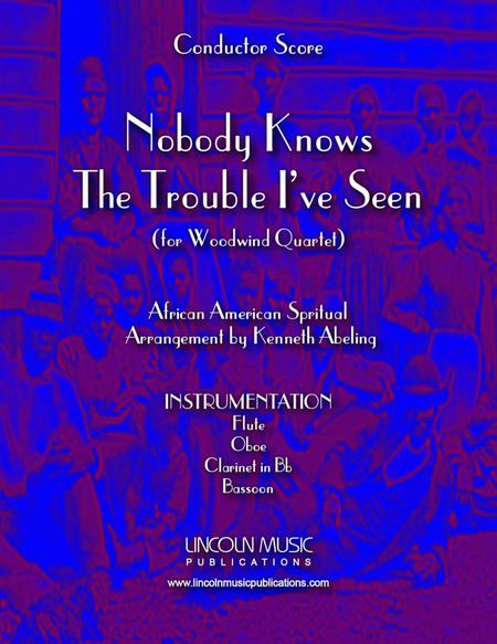 Nobody Knows the Trouble I've Seen (for Woodwind Quartet)