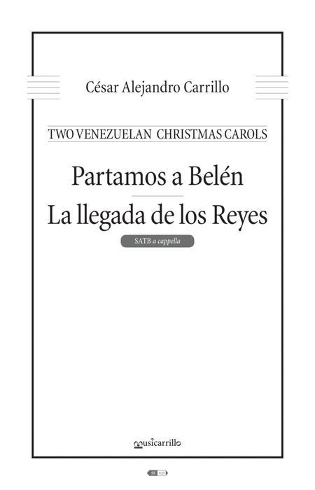 Partamos a Belen / La llegada de los Reyes (Two Venezuelan Christmas Carols)