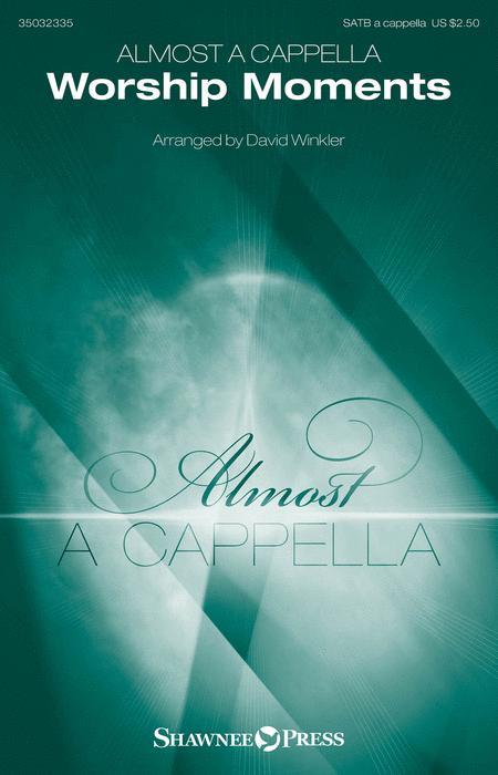 Almost A Cappella - Worship Moments