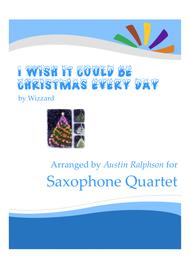 I Wish It Could Be Christmas Every Day - sax quartet
