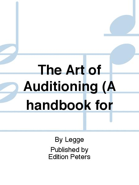 The Art of Auditioning (A handbook for