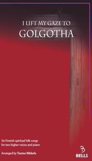I Lift My Eyes to Golgotha