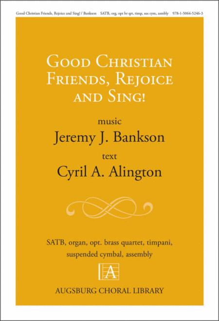 Good Christian Friends Rejoice and Sing!