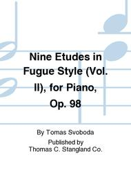 Nine Etudes in Fugue Style (Vol. II), for Piano, Op. 98