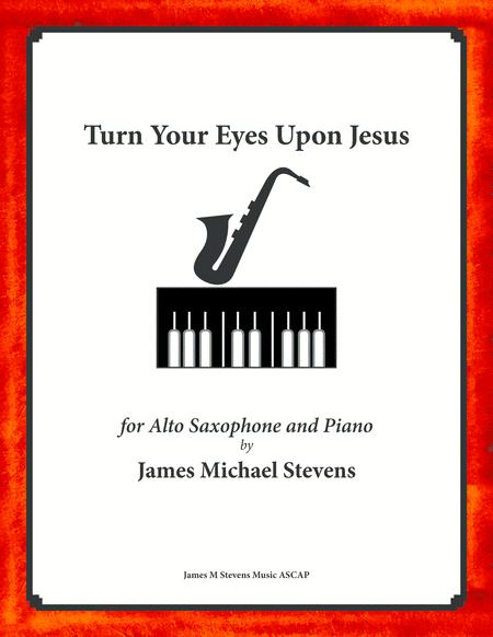 Turn Your Eyes Upon Jesus - Alto Sax and Piano