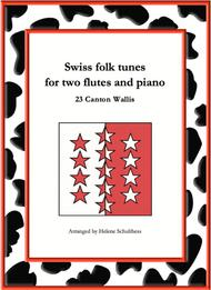 23 Swiss folk tune for two flutes and piano - Ländler - Canton Wallis